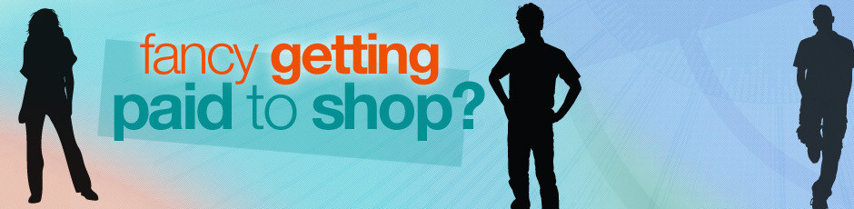 Get Paid To Shop - Become A Mystery Shopper